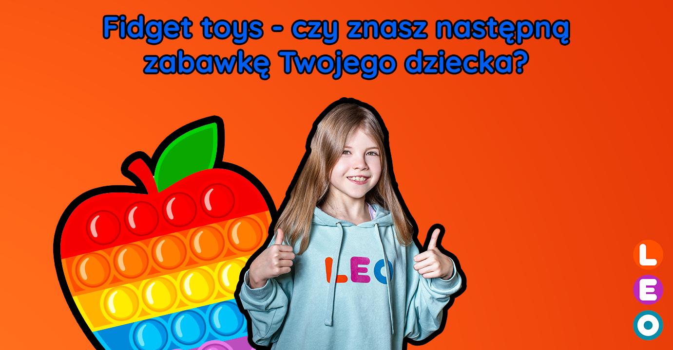 Czy wiesz, czym są fidget toys?