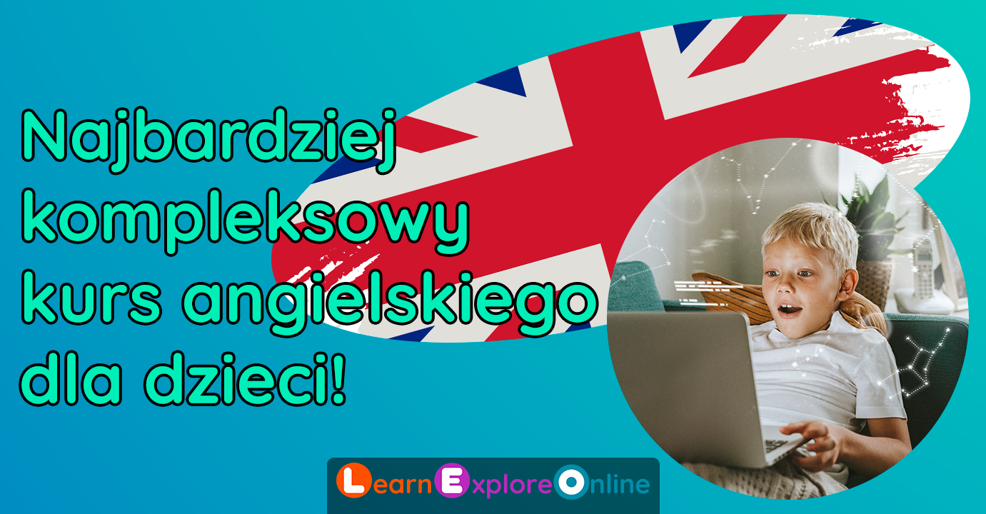 Angielski online dla dzieci w najlepszej formie! Co go wyróżnia?